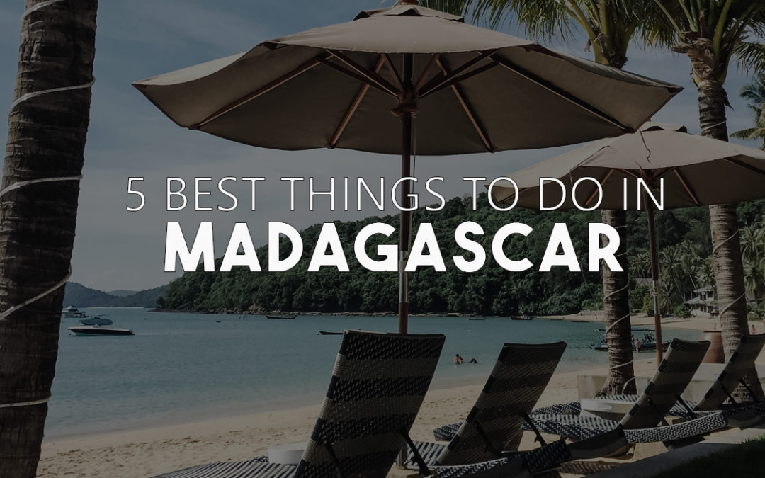 5 Best Things to Do in Madagascar