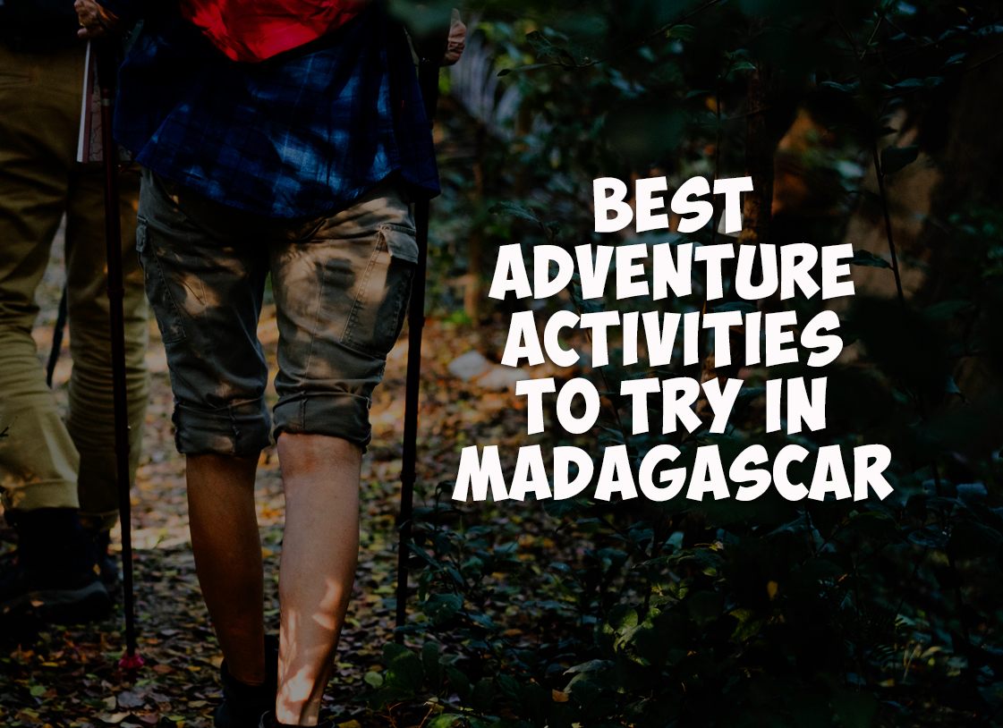 Best Adventure Activities to Try in Madagascar