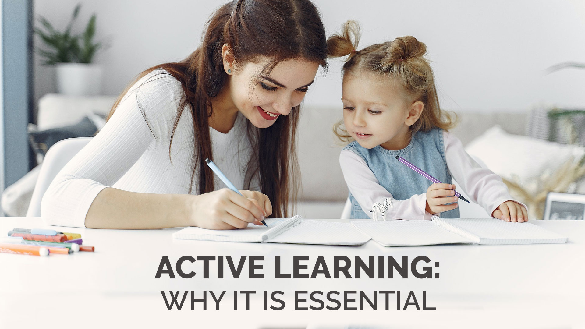 Active Learning Why It Is Essential