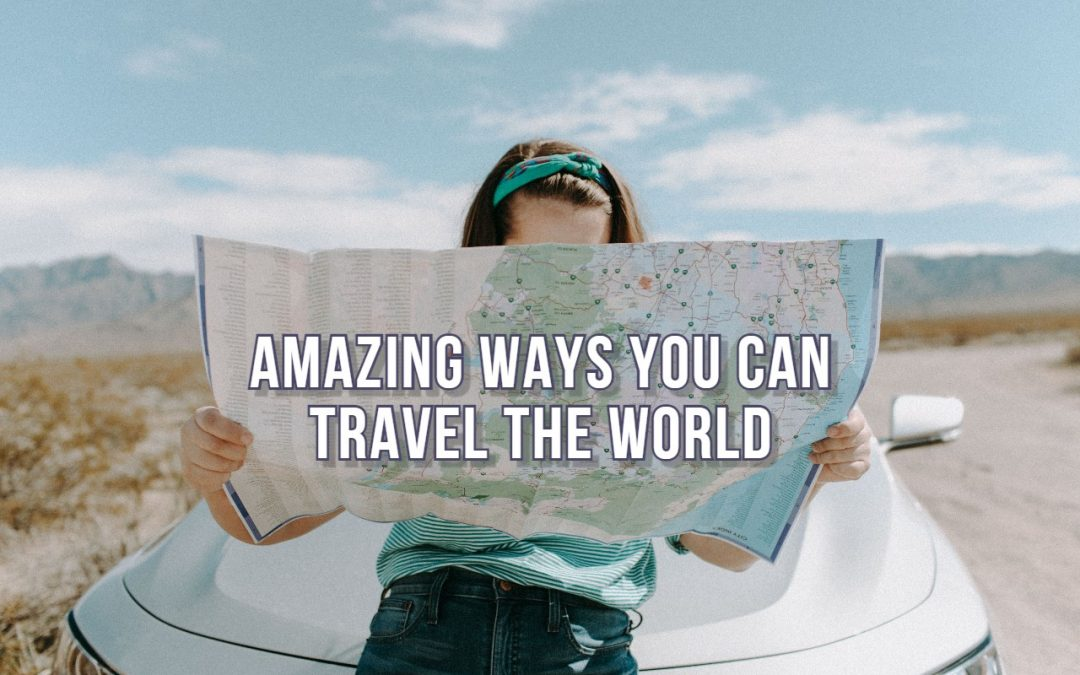Amazing Ways You Can Travel the World