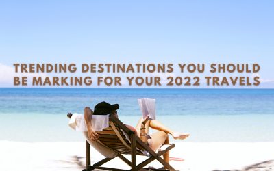 Trending Destinations You Should Be Marking for Your 2022 Travels